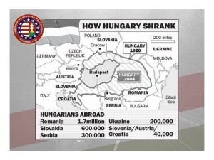 After losing 2/3 of her thousand-year-old territory, 1/3 of her Hungarian speaking population, 90% of her natural resources and railroads after WWI, Hungary was now a tiny, weak nation surrounded by enemies on three sides in the heart of Central Europe. Why Hungary?