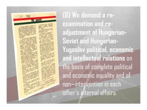 6. We demand a re-adjustment of Hungarian-Soviet and Hungarian-Yugoslav relations on the basis of equality and non-intervention.