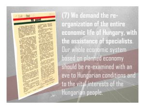 7. We demand the re-organization of the Hungarian economy by SPECIALISTS to replace the planned economy.