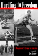 "In 2012, The Hewlett Packard Memory Project published Les Besser's memoirs entitled, ""Hurdling to Freedom: A Hungarian's Escape to America"""