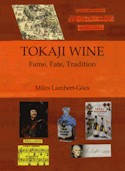 "Tokaji Wine: Fame, Fate, Tradition: A Journey into Tokaji Wine History - a book that Wine Spectator called ""the most comprehensive reference book on Tokaji available in the English language."""