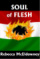 "Rebecca McEldowney's ""Soul of Flesh: A Novel of the 1956 Hungarian Revolution"""